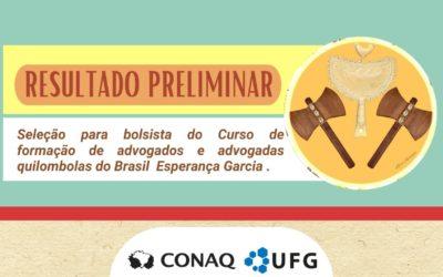 Resultado Preliminar do Processo Seletivo para bolsista do curso de formação de advogados e advogadas quilombolas do Brasil Esperança Garcia.