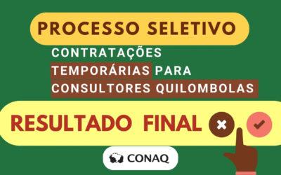 Resultado final para contratação de Consultores Quilombolas